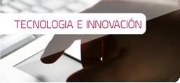 TECNOLOGÍA E INNOVACIÓN